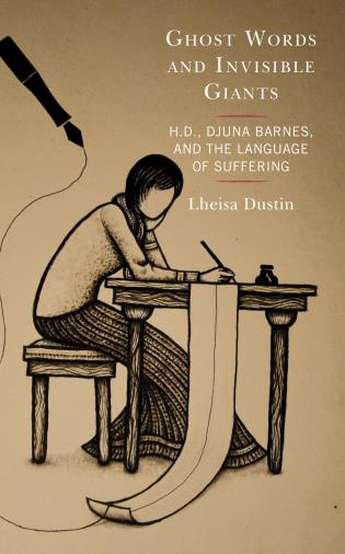 book cover Ghost Words and Invisible Giants: H.D., Djuna Barnes, and the Language of Suffering